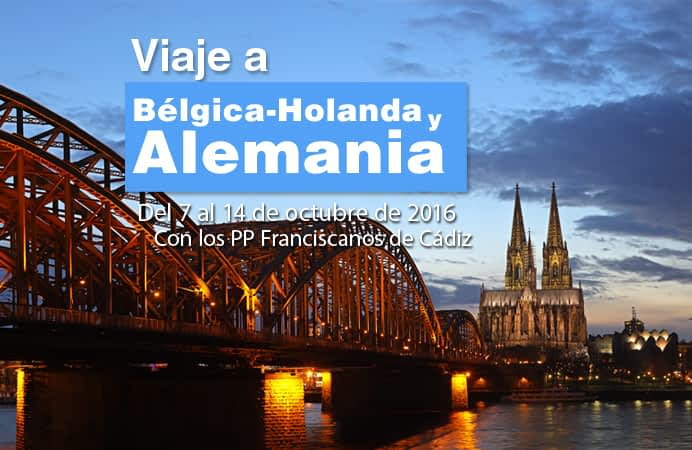 Alemania, Holanda y Bélgica con los Franciscanos de Cádiz. Del 7 al 14 de octubre