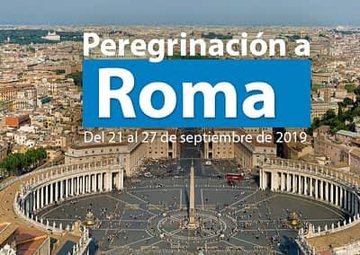 PEREGRINACIÓN A ROMA. DEL 21 AL 27 DE SEPTIEMBRE 2019