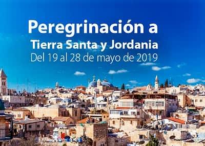 PEREGRINACIÓN TIERRA SANTA Y JORDANIA. DEL 19 AL 28 DE MAYO
