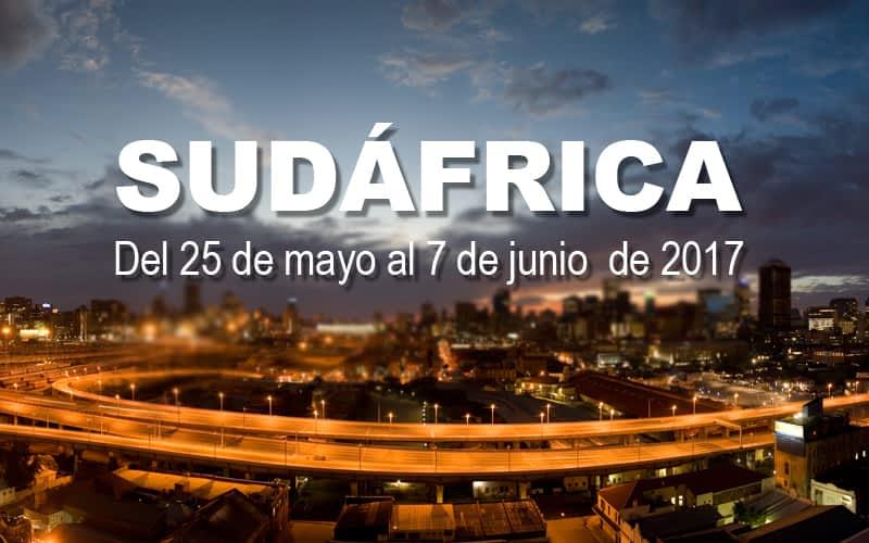 SUDÁFRICA: Del 25 de mayo al 7 de junio  de 2017