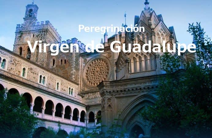 PEREGRINACIÓN VIRGEN DE GUADALUPE Y CÁCERES